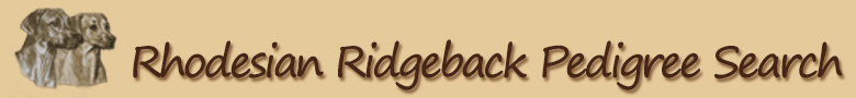 Rhodesian Ridgeback Pedigree Search